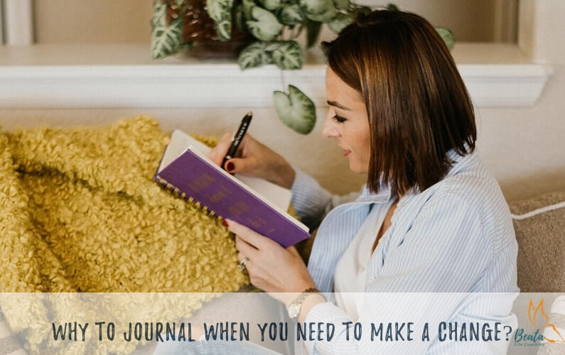 Why To Journal When You Need To Make A Change!