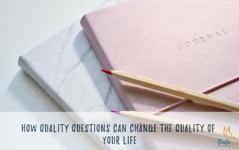 How Quality Questions Can Change the Quality of Your Life.